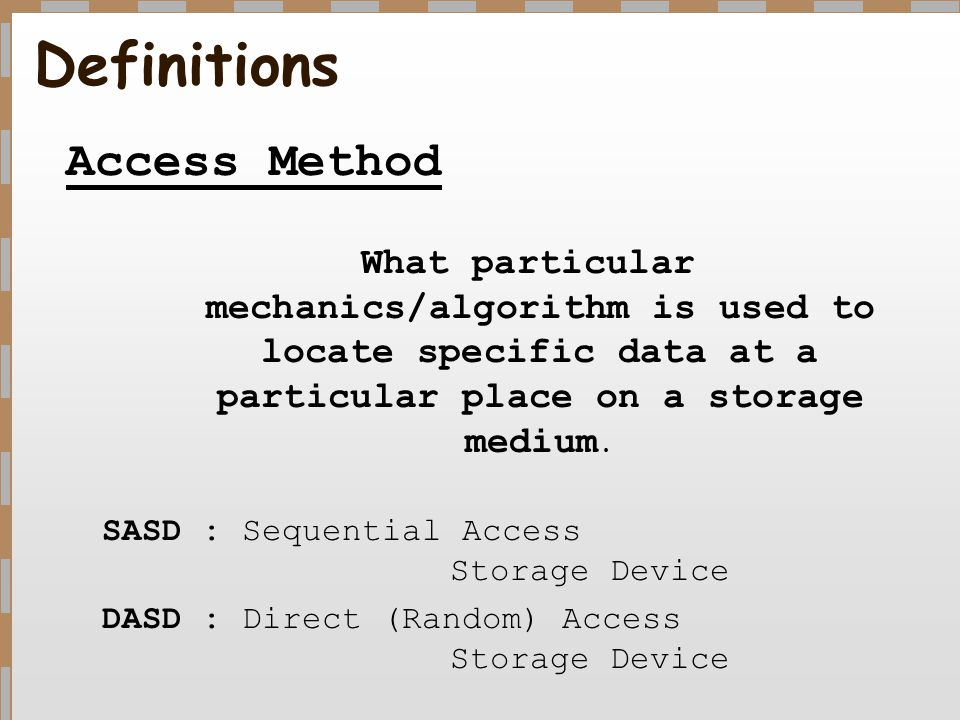 Definitions Access Method