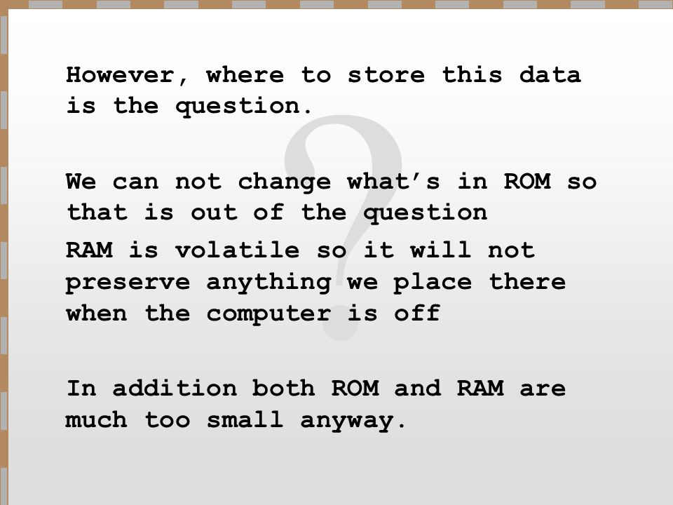 However, where to store this data is the question.