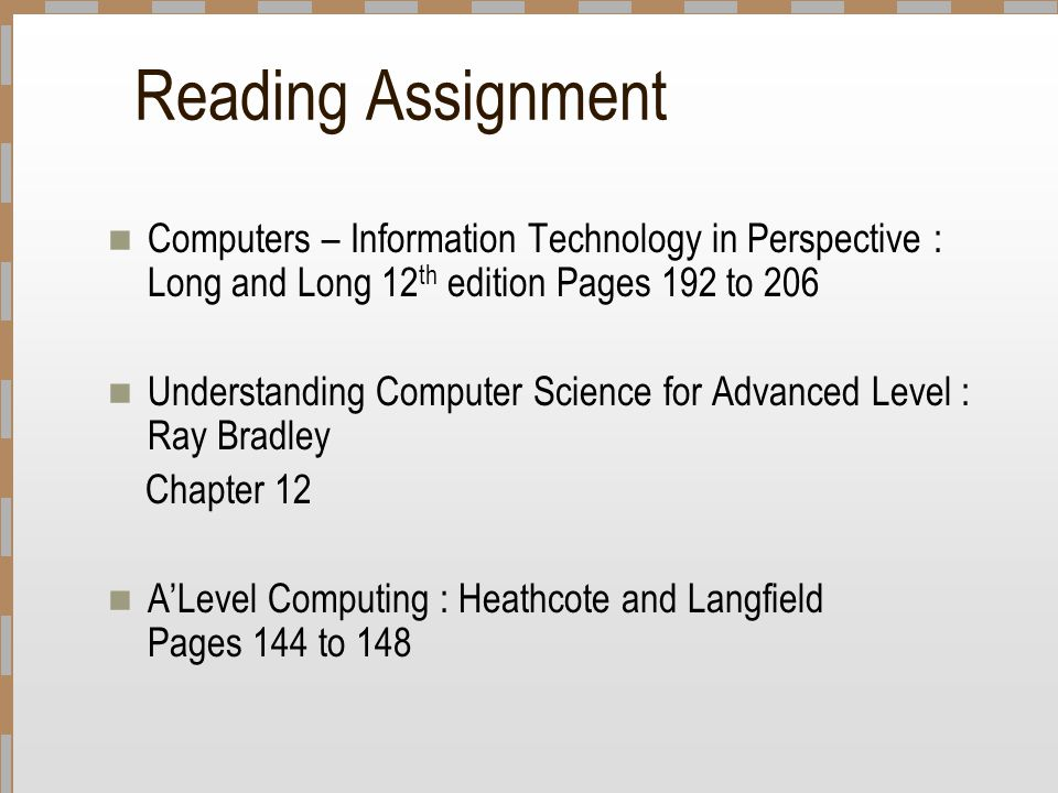 Reading Assignment Computers – Information Technology in Perspective : Long and Long 12th edition Pages 192 to 206.