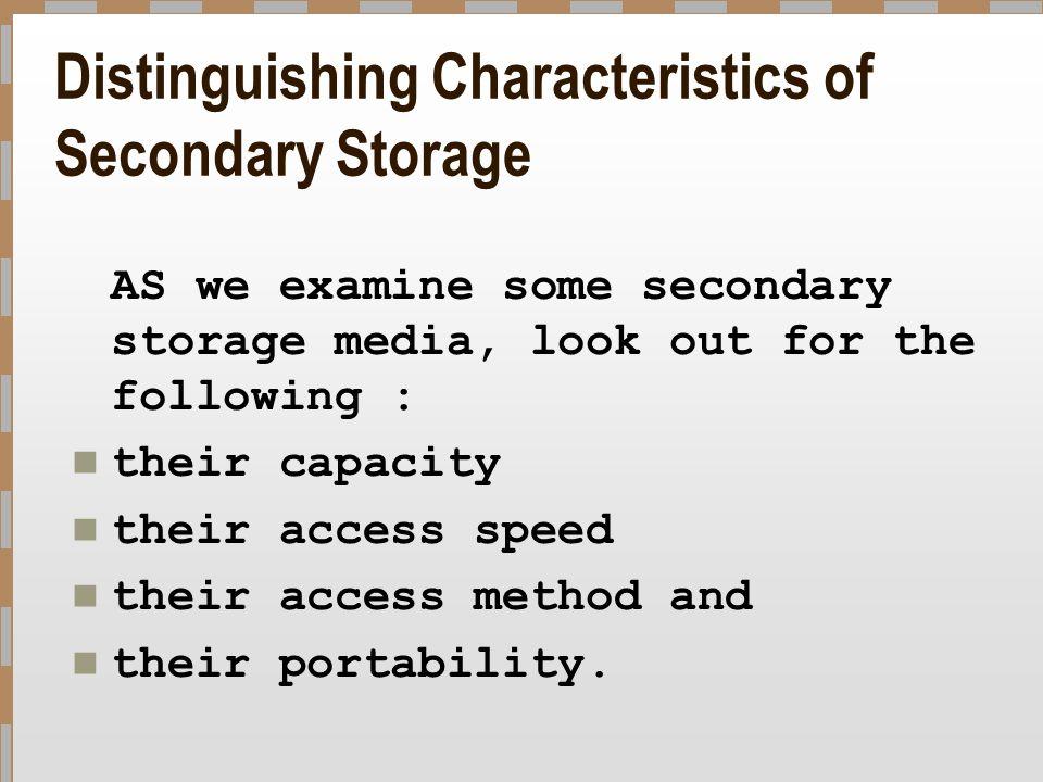 Distinguishing Characteristics of Secondary Storage