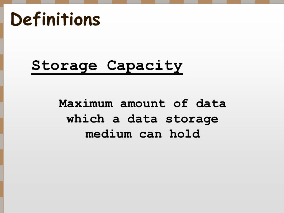 Maximum amount of data which a data storage medium can hold