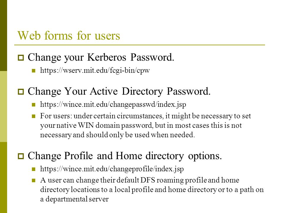 Web forms for users Change your Kerberos Password.