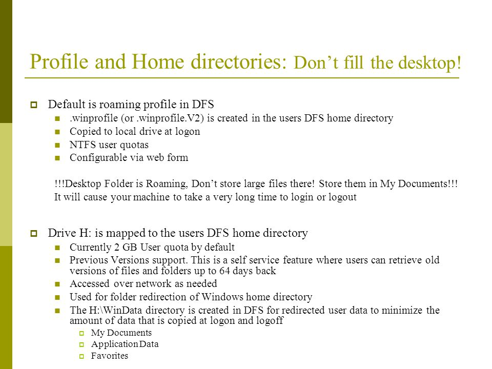 Profile and Home directories: Don't fill the desktop!
