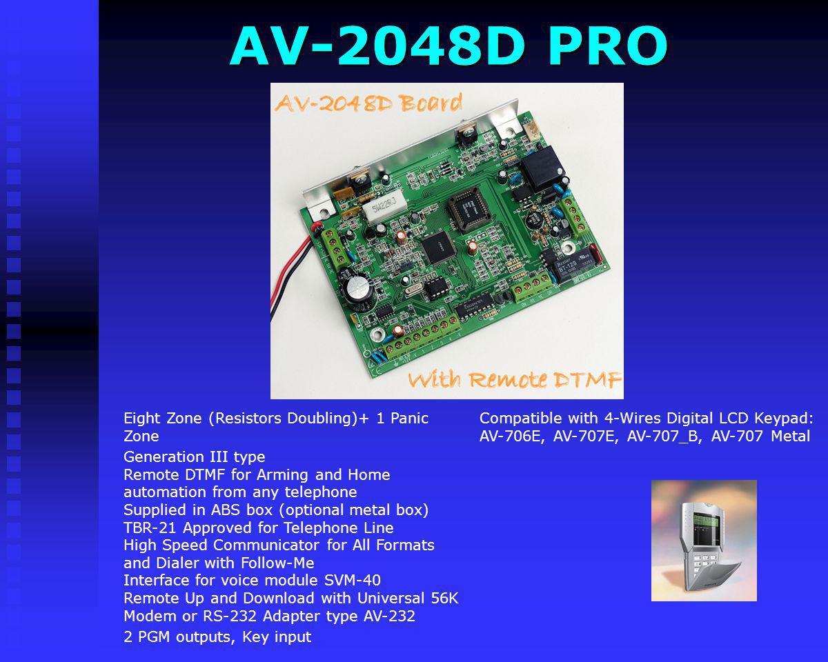 AV-2048D PRO Compatible with 4-Wires Digital LCD Keypad: AV-706E, AV-707E, AV-707_B, AV-707 Metal. Eight Zone (Resistors Doubling)+ 1 Panic Zone.