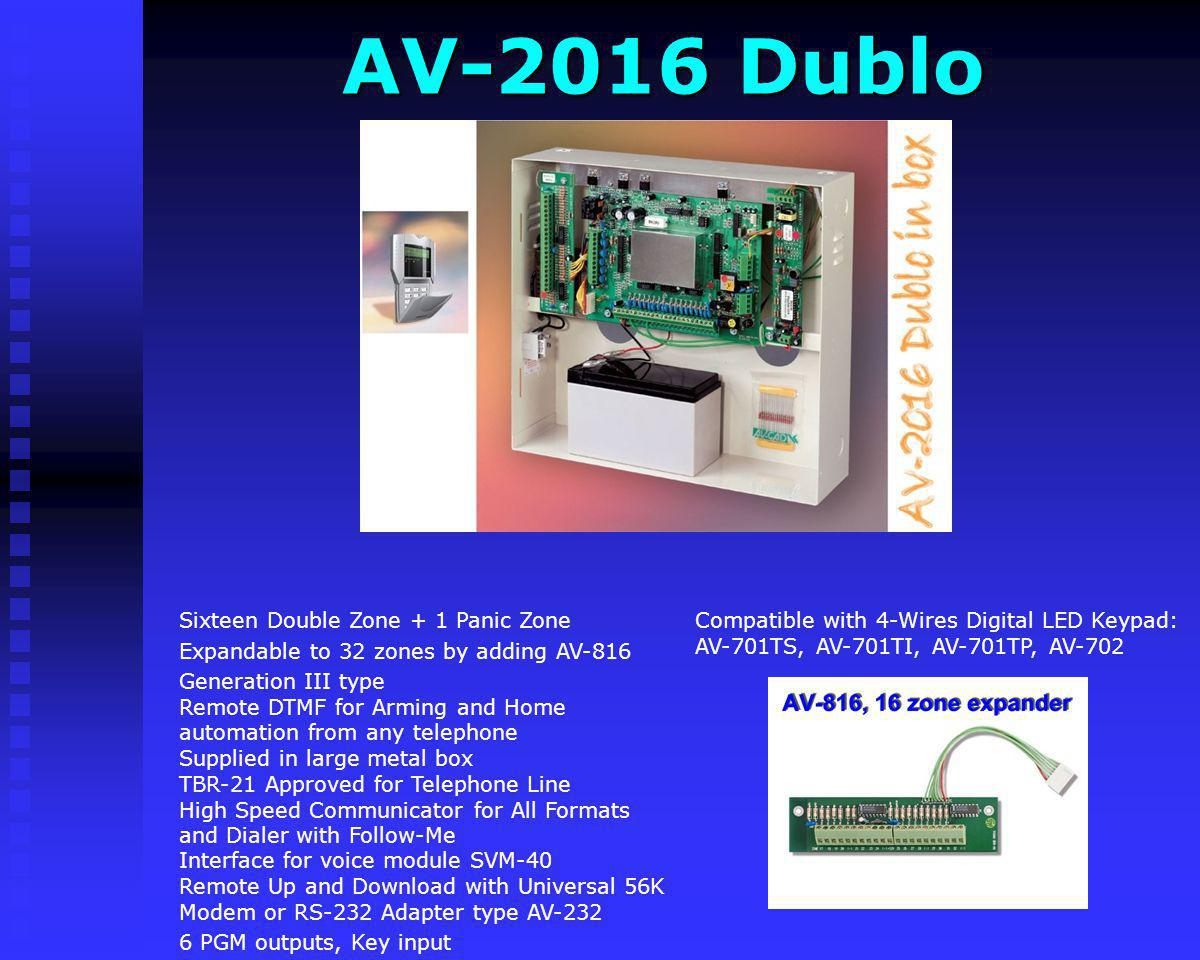 AV-2016 Dublo Compatible with 4-Wires Digital LED Keypad: AV-701TS, AV-701TI, AV-701TP, AV-702. Sixteen Double Zone + 1 Panic Zone.
