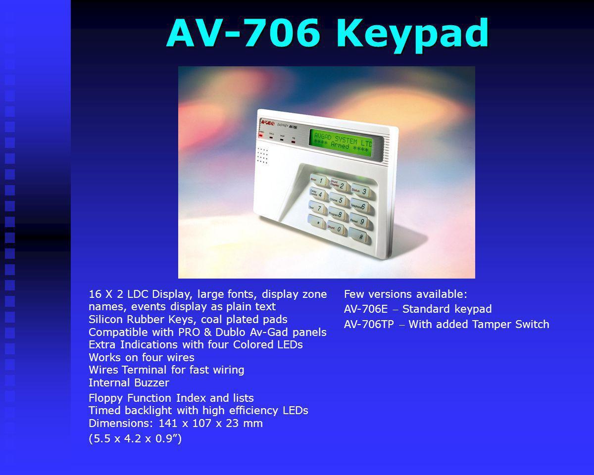 AV-706 Keypad Few versions available: AV-706E – Standard keypad