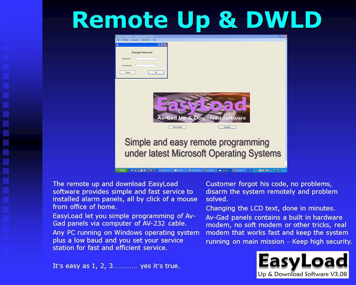 Remote Up & DWLD Customer forgot his code, no problems, disarm the system remotely and problem solved.