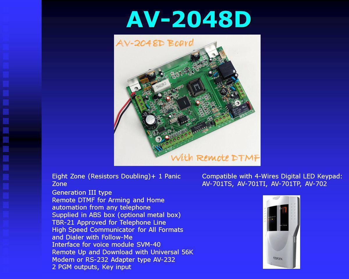 AV-2048D Compatible with 4-Wires Digital LED Keypad: AV-701TS, AV-701TI, AV-701TP, AV-702. Eight Zone (Resistors Doubling)+ 1 Panic Zone.