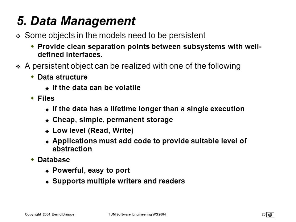 5. Data Management Some objects in the models need to be persistent
