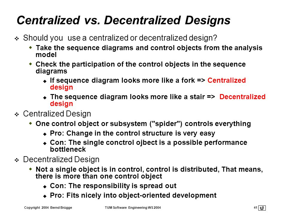 Centralized vs. Decentralized Designs