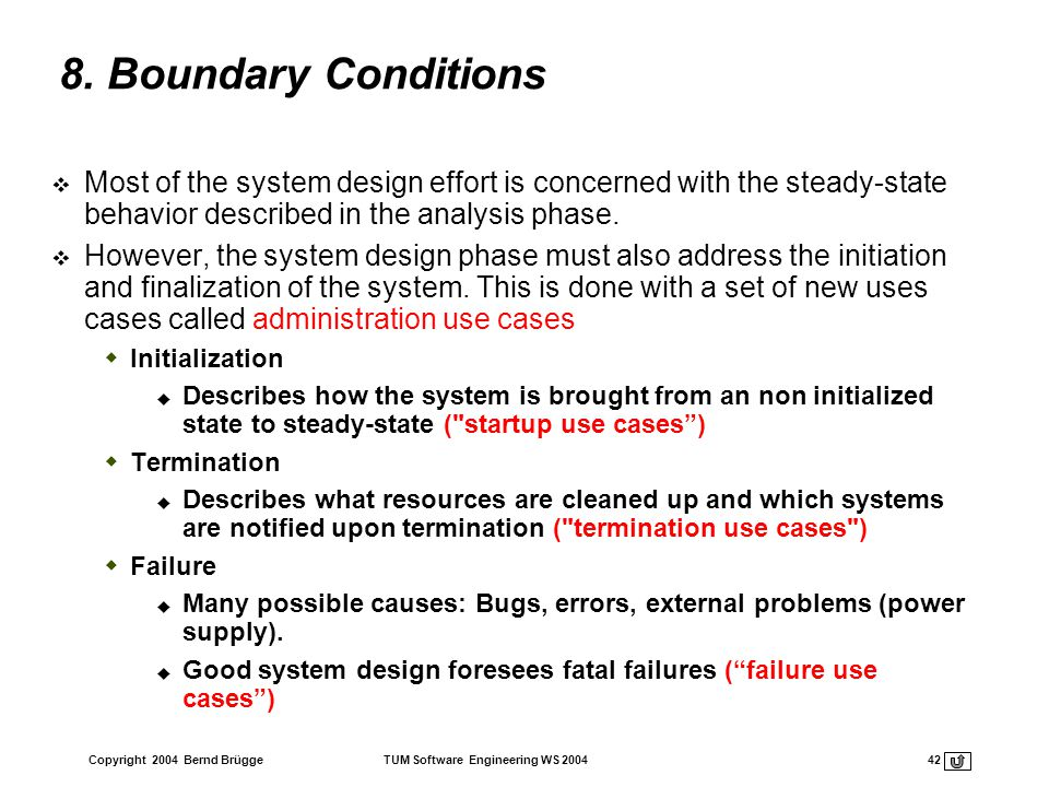 8. Boundary Conditions Most of the system design effort is concerned with the steady-state behavior described in the analysis phase.