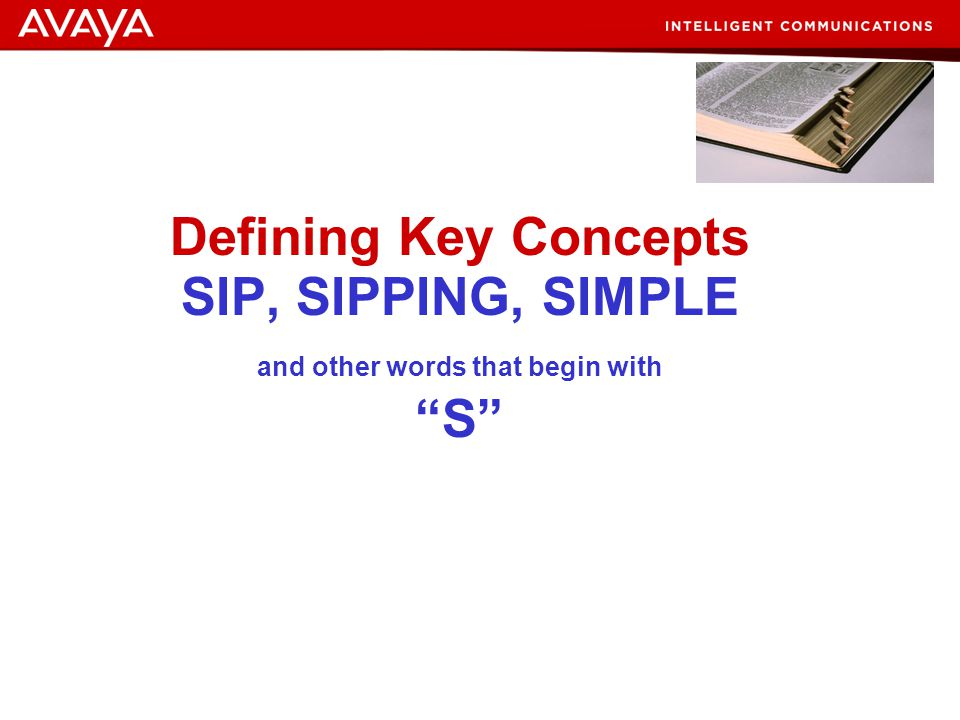 Defining Key Concepts SIP, SIPPING, SIMPLE and other words that begin with S