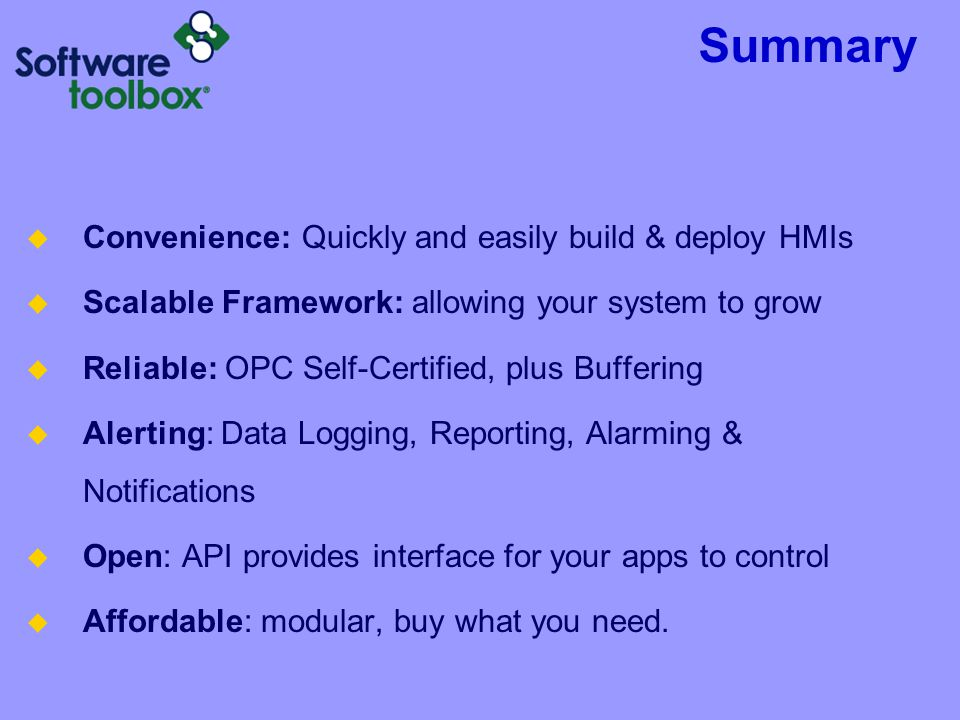 Summary Convenience: Quickly and easily build & deploy HMIs