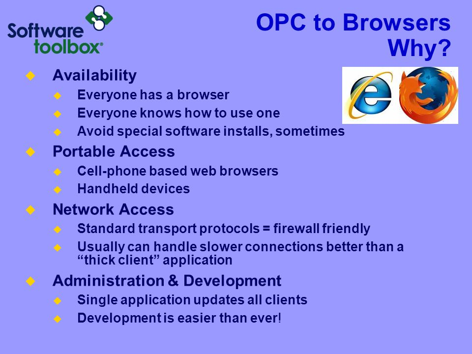 OPC to Browsers Why Availability Portable Access Network Access