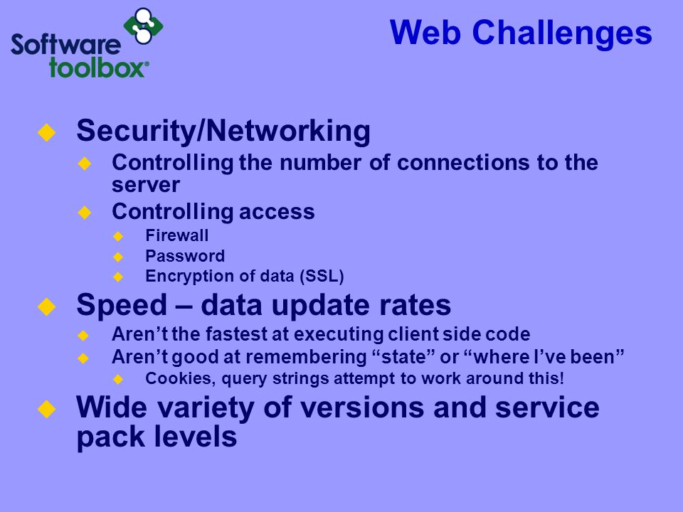Web Challenges Security/Networking Speed – data update rates