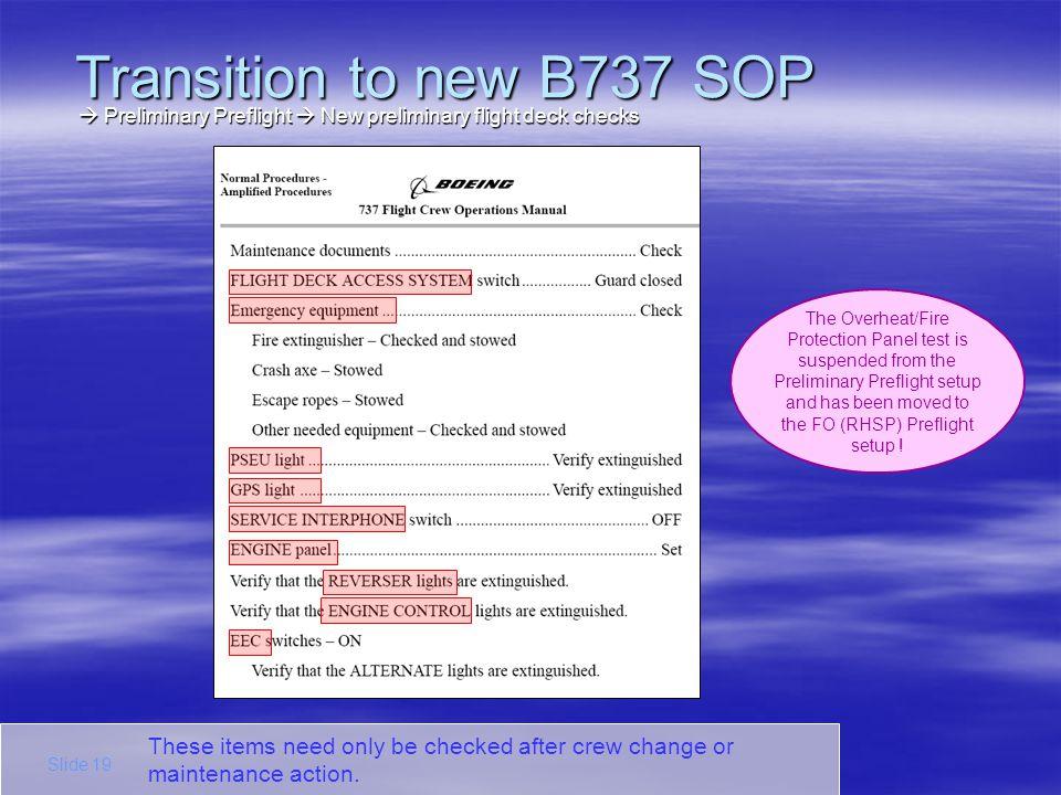 Transition to new B737 SOP  Preliminary Preflight  New preliminary flight deck checks.