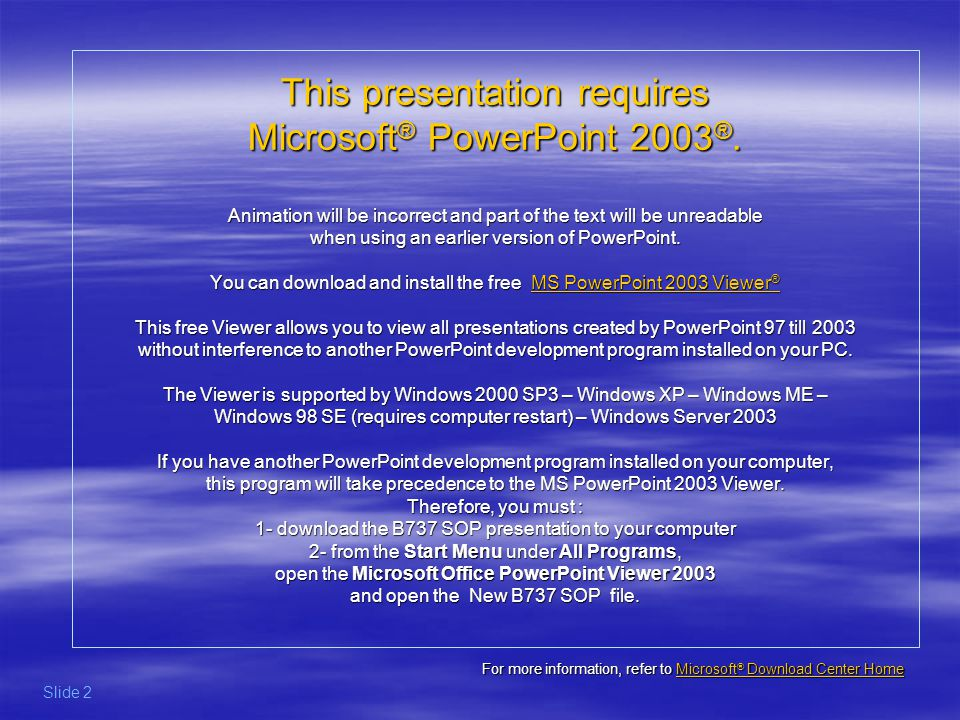 This presentation requires Microsoft® PowerPoint 2003®