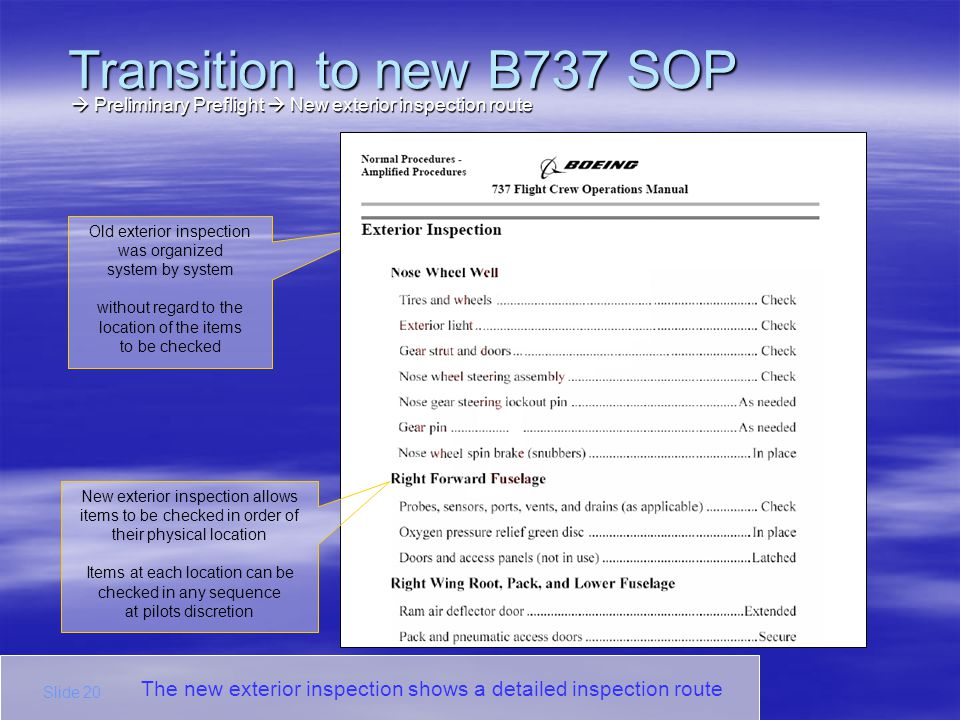 Transition to new B737 SOP  Preliminary Preflight  New exterior inspection route. Old exterior inspection was organized.