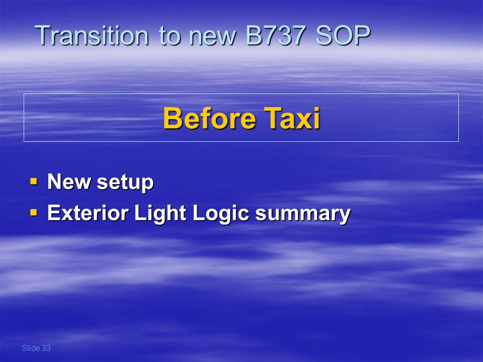 Before Taxi Transition to new B737 SOP New setup