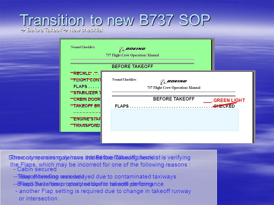 Transition to new B737 SOP  Before Takeoff  New checklist. ___, GREEN LIGHT.