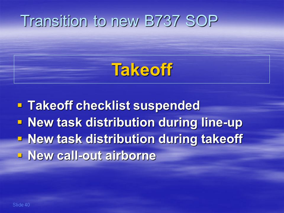 Takeoff Transition to new B737 SOP Takeoff checklist suspended