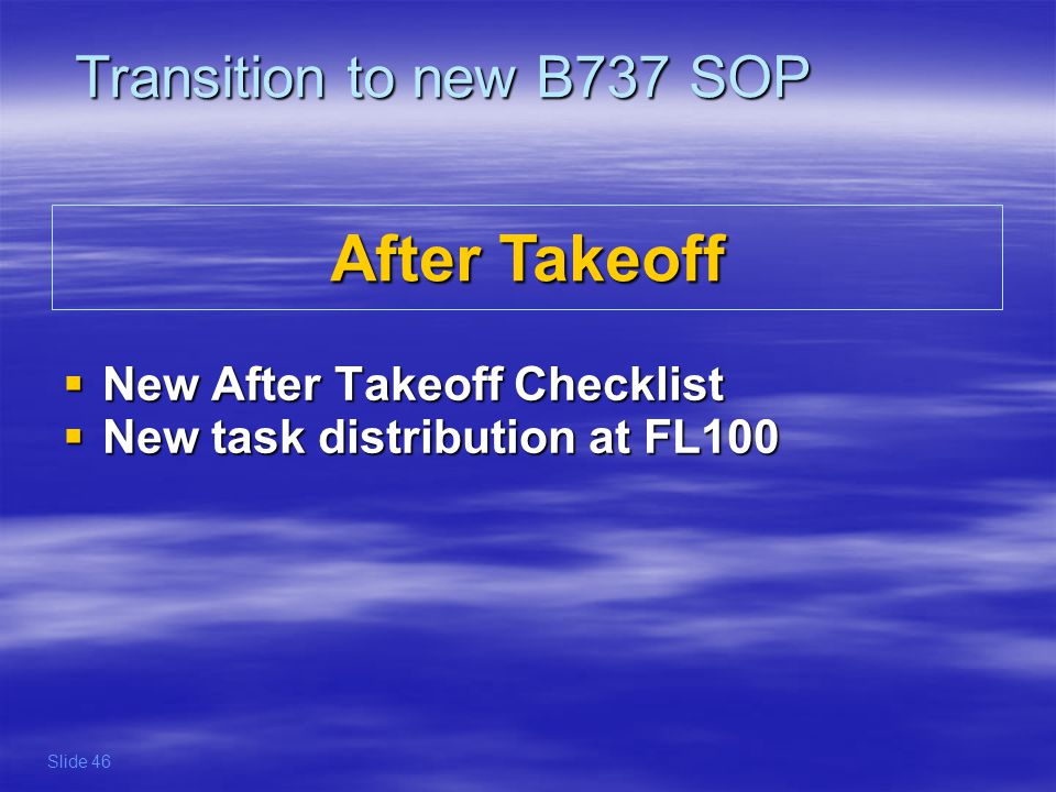 After Takeoff Transition to new B737 SOP New After Takeoff Checklist