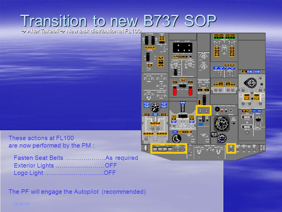 Transition to new B737 SOP  After Takeoff  New task distribution at FL100.