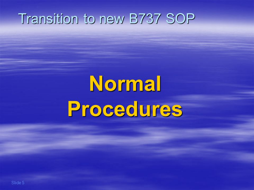 Transition to new B737 SOP Normal Procedures Slide 5