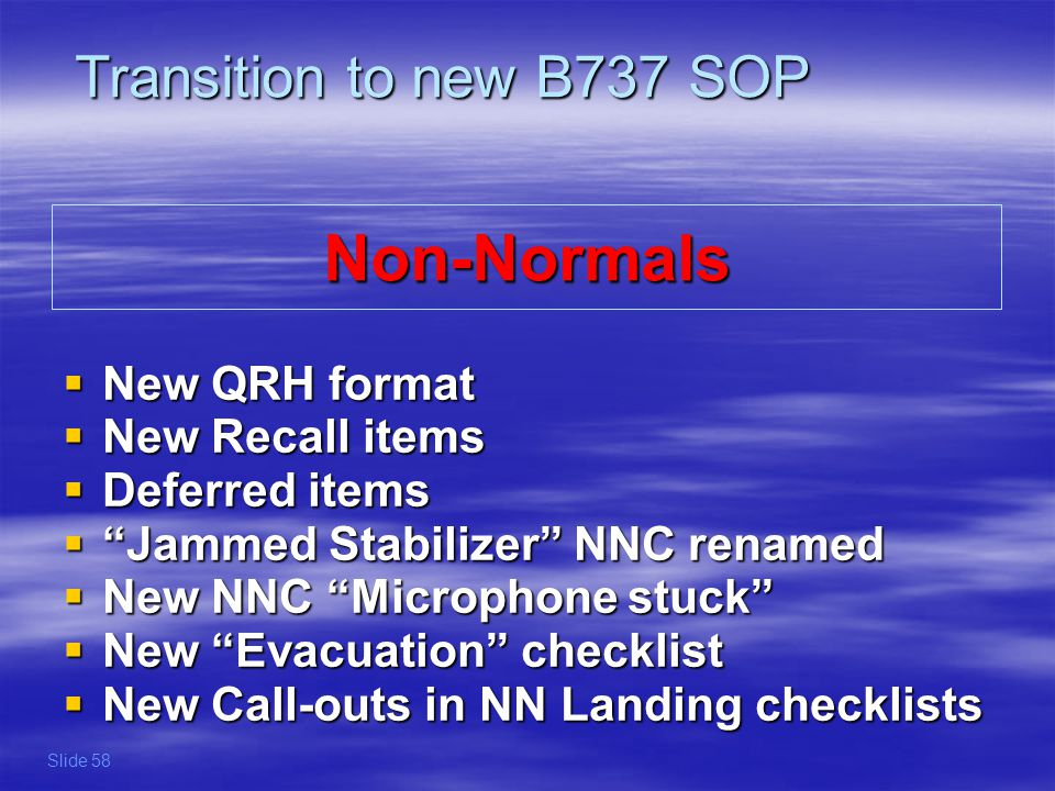 Non-Normals Transition to new B737 SOP New QRH format New Recall items