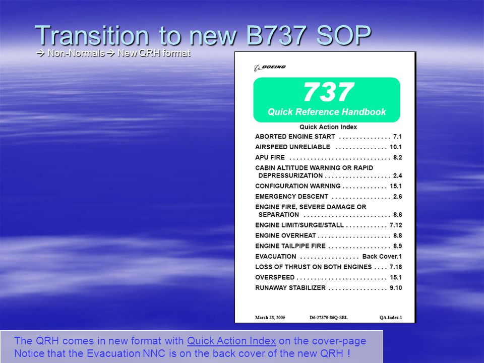 Transition to new B737 SOP  Non-Normals  New QRH format.