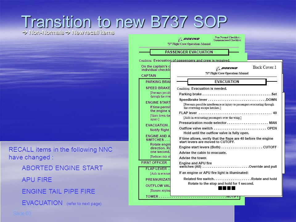 Transition to new B737 SOP  Non-Normals  New recall items. RECALL items in the following NNC have changed :