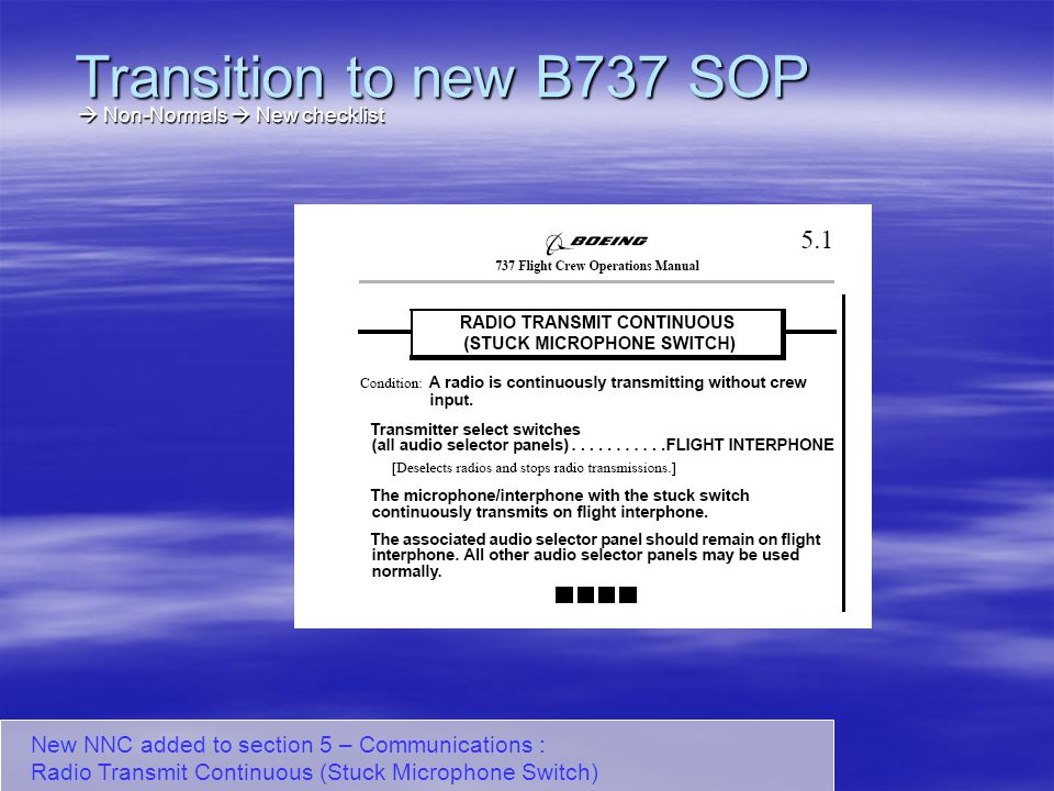 Transition to new B737 SOP  Non-Normals  New checklist.