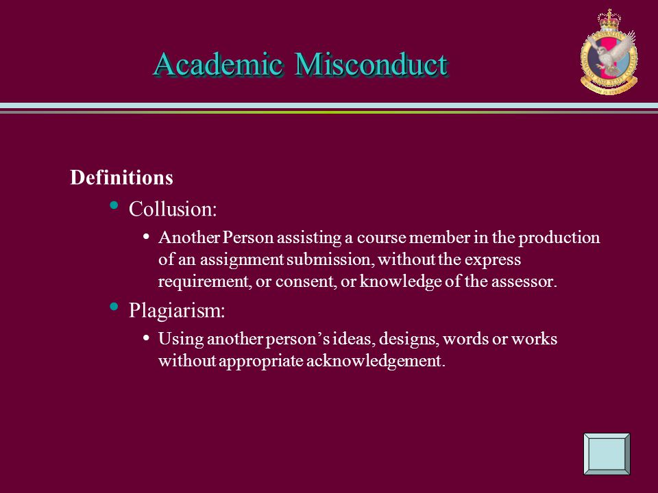 Academic Misconduct Definitions Collusion: Plagiarism: