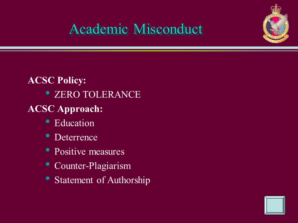 Academic Misconduct ACSC Policy: ZERO TOLERANCE ACSC Approach: