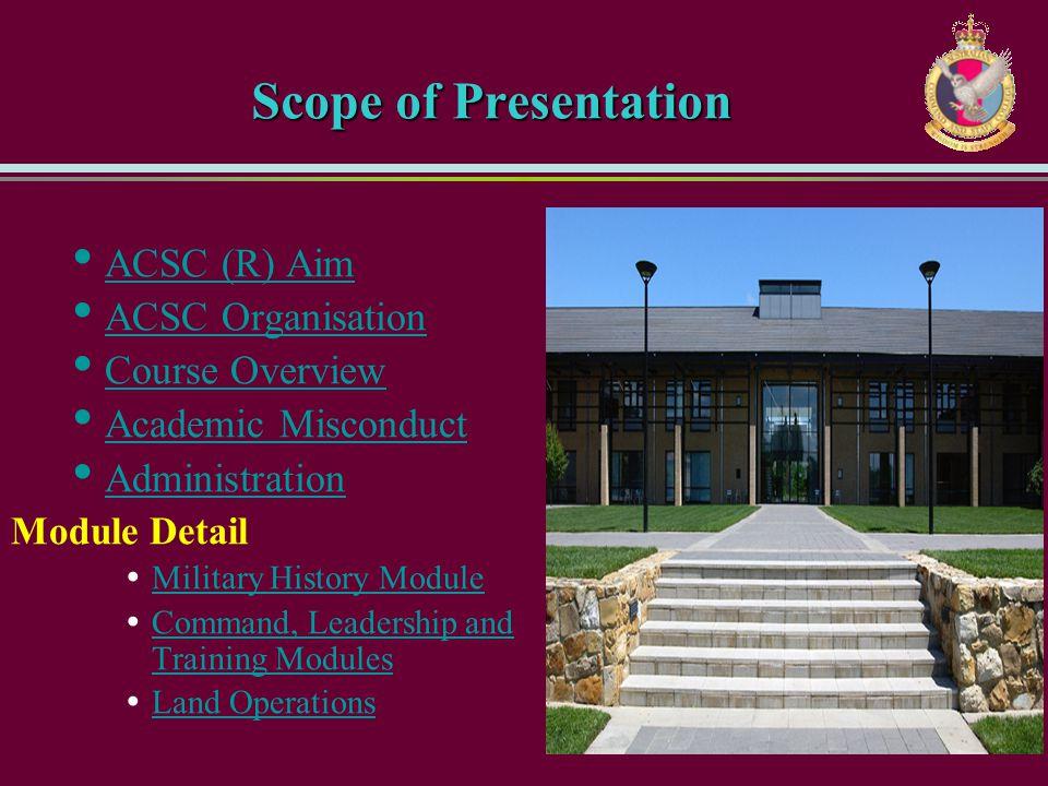 Scope of Presentation ACSC (R) Aim ACSC Organisation Course Overview