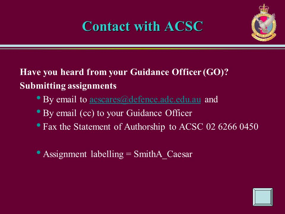 Contact with ACSC Have you heard from your Guidance Officer (GO)