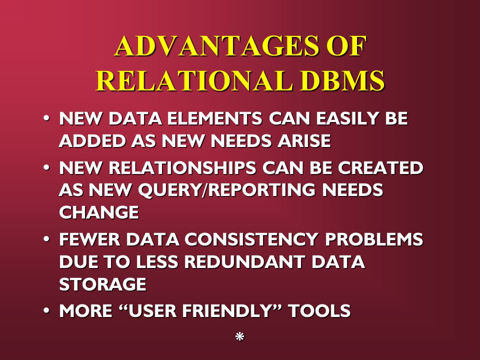ADVANTAGES OF RELATIONAL DBMS