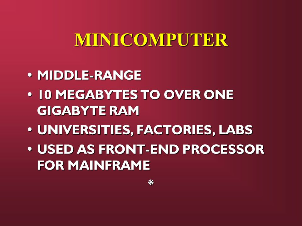 MINICOMPUTER MIDDLE-RANGE 10 MEGABYTES TO OVER ONE GIGABYTE RAM