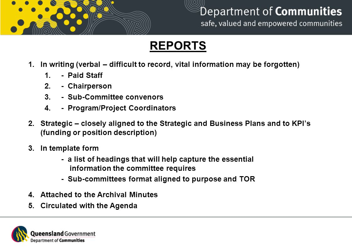 REPORTS In writing (verbal – difficult to record, vital information may be forgotten) - Paid Staff.
