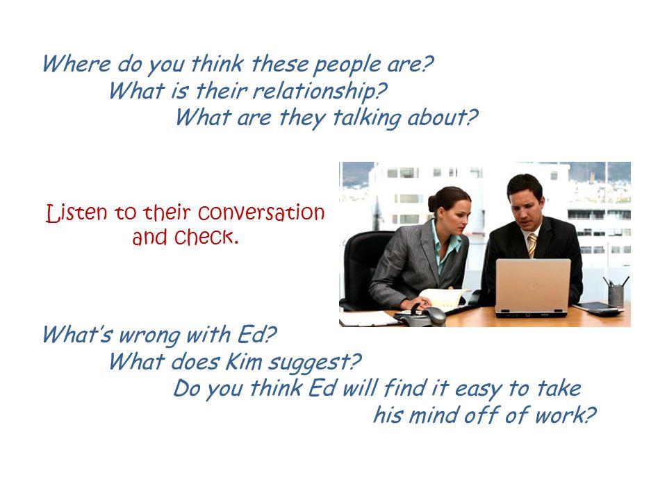 Listen to their conversation