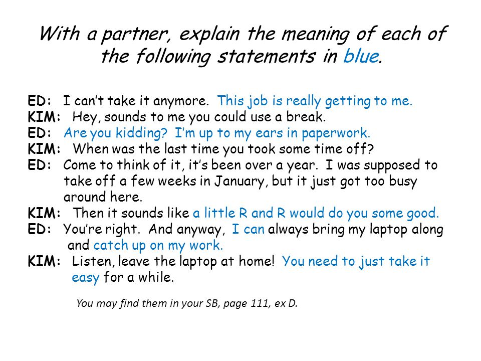 With a partner, explain the meaning of each of the following statements in blue.