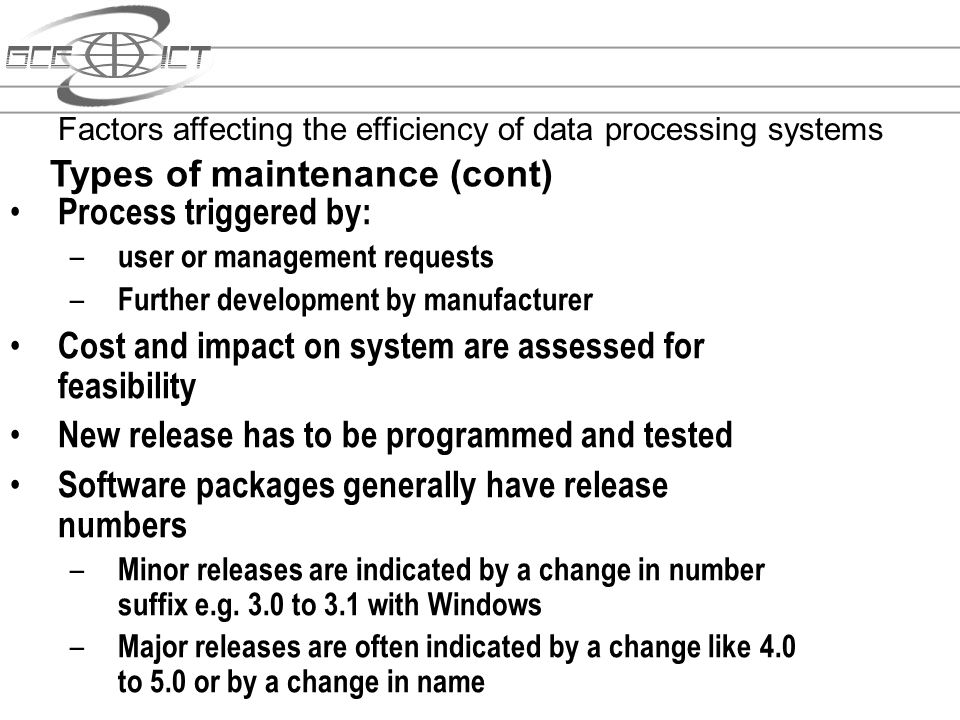 Types of maintenance (cont) Process triggered by: