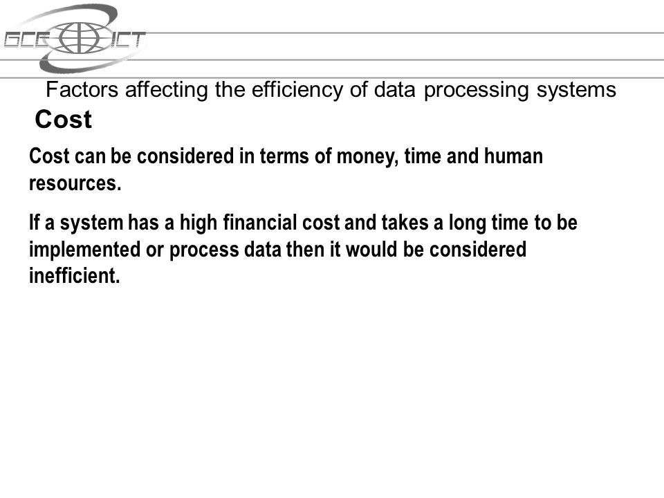 Cost Factors affecting the efficiency of data processing systems