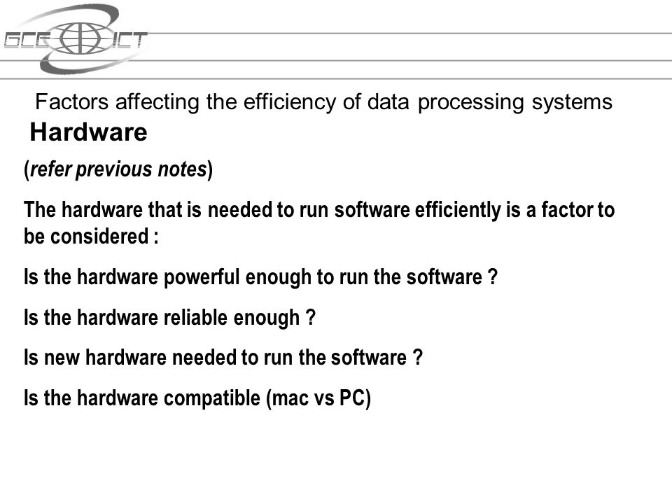 Hardware Factors affecting the efficiency of data processing systems