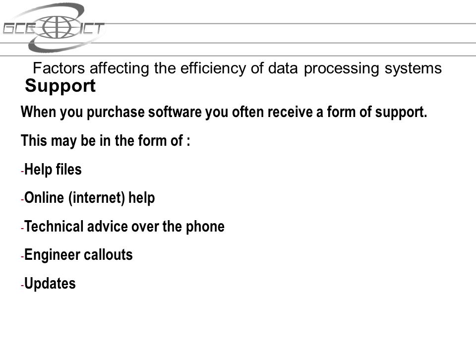 Support Factors affecting the efficiency of data processing systems