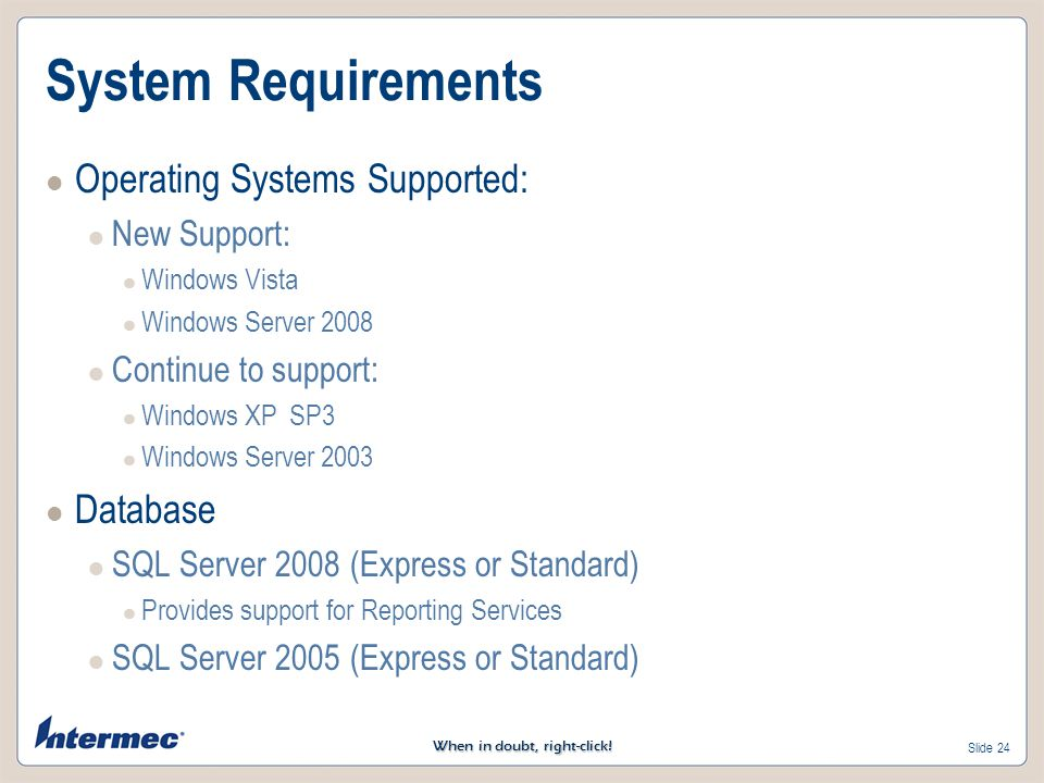 System Requirements Operating Systems Supported: Database New Support: