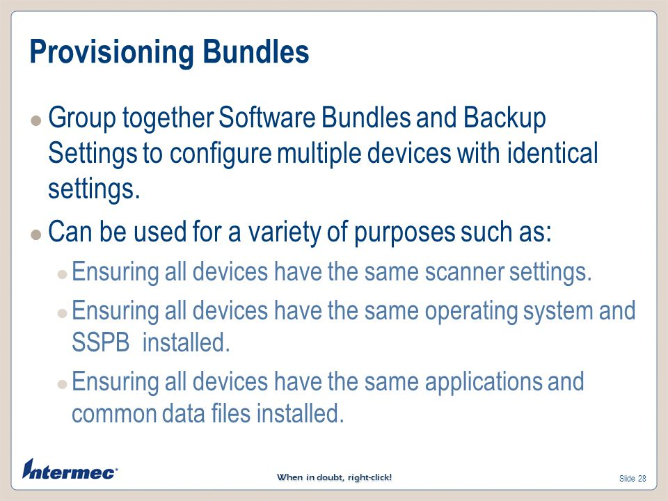 Provisioning Bundles Group together Software Bundles and Backup Settings to configure multiple devices with identical settings.