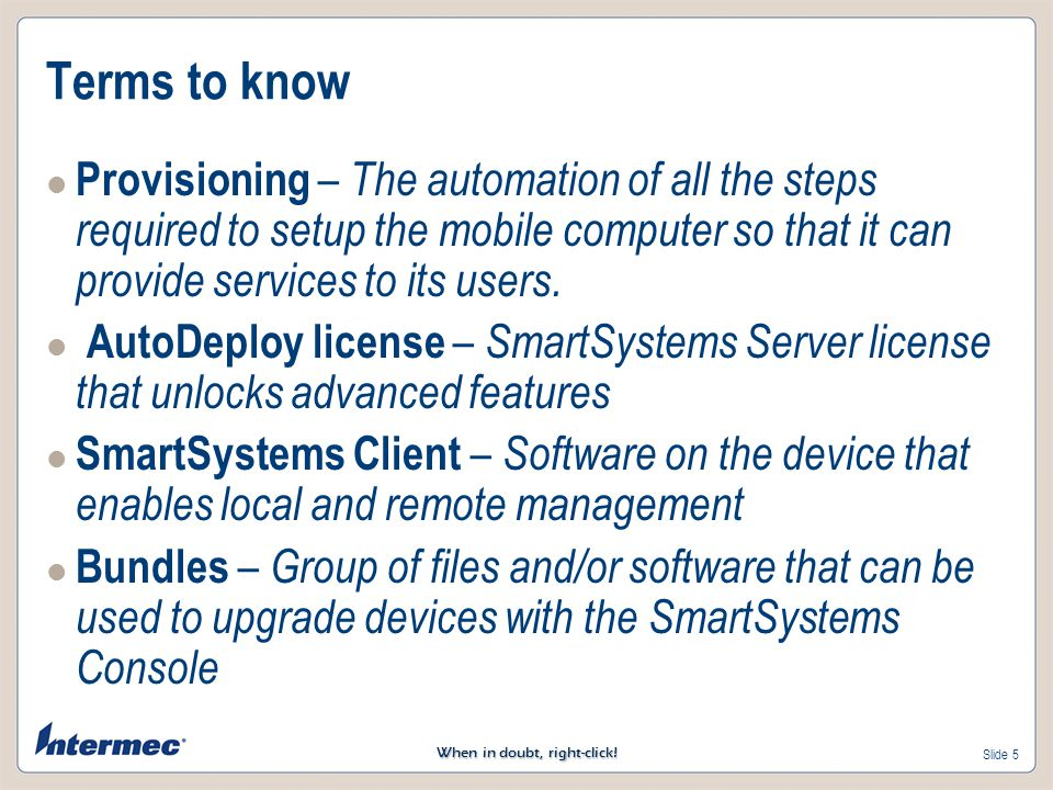 Terms to know Provisioning – The automation of all the steps required to setup the mobile computer so that it can provide services to its users.