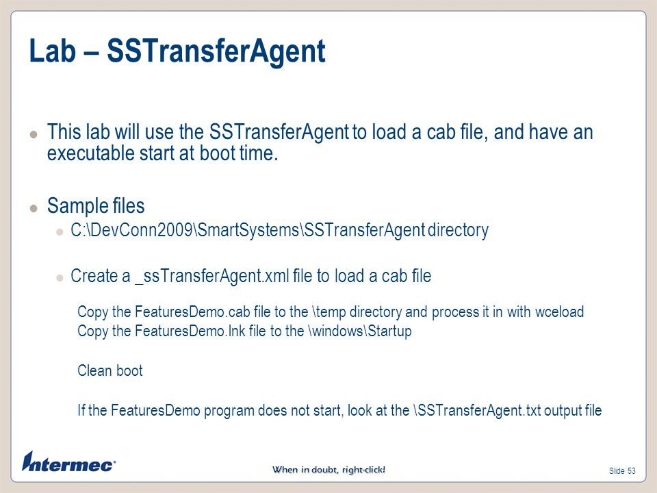 Lab – SSTransferAgent This lab will use the SSTransferAgent to load a cab file, and have an executable start at boot time.