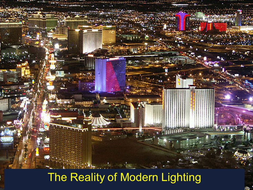 The Reality of Modern Lighting
